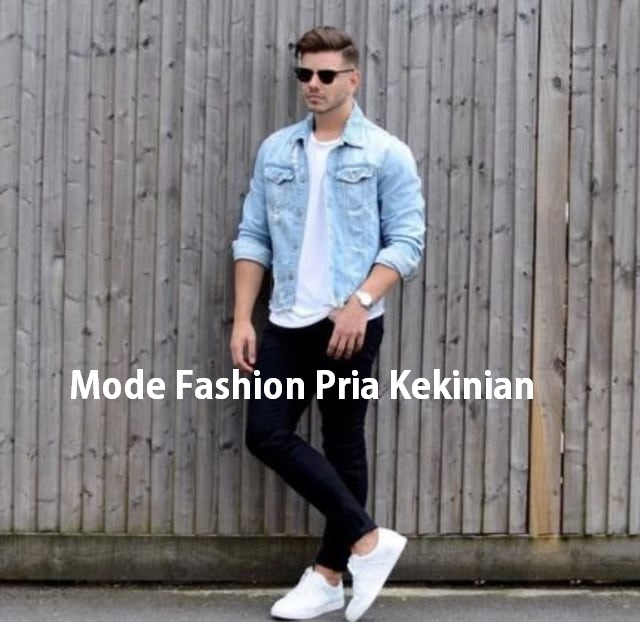 Mode Fashion Pria Kekinian