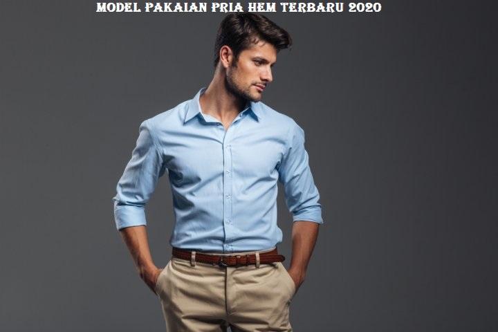 Model Pakaian Pria Hem Terbaru 2020