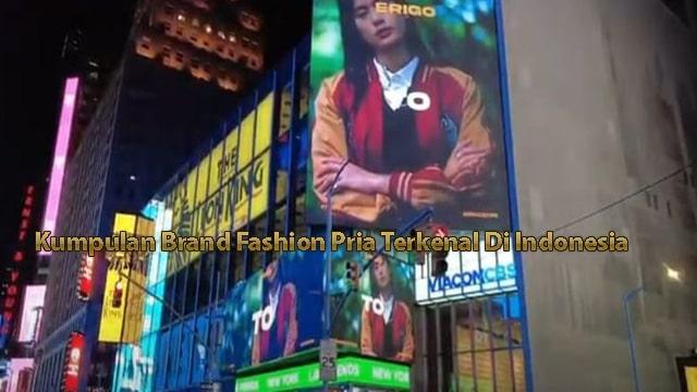 Kumpulan Brand Fashion Pria Terkenal Di Indonesia 2021